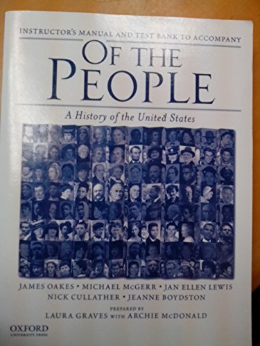 9780195370966: Instructor's Manual and Test Bank to Accompany Of the People: A History of the United States