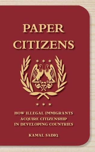 9780195371222: Paper Citizens: How Illegal Immigrants Acquire Citizenship in Developing Countries