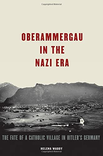 9780195371277: Oberammergau in the Nazi Era: The Fate of a Catholic Village in Hitler's Germany