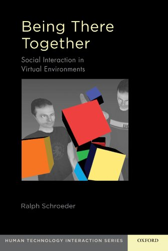 9780195371284: Being There Together: Social Interaction in Shared Virtual Environments (Human Technology Interaction Series)