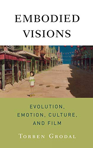 9780195371314: Embodied Visions: Evolution, Emotion, Culture and Film