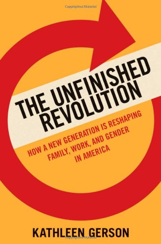 9780195371673: The Unfinished Revolution: Coming of Age in a New Era of Gender, Work, and Family