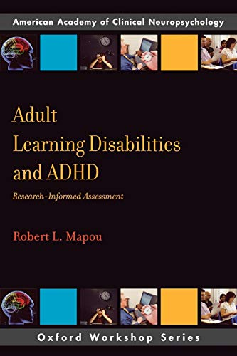 9780195371789: Adult Learning Disabilities and ADHD: Research-Informed Assessment (AACN Workshop Series)