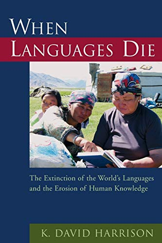 9780195372069: When Languages Die: The Extinction of the World's Languages and the Erosion of Human Knowledge