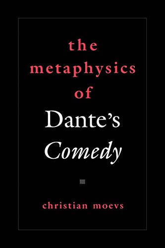 9780195372588: The Metaphysics of Dante's Comedy
