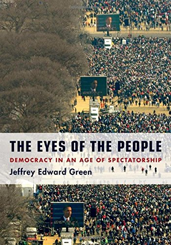 9780195372649: The Eyes of the People: Democracy in an Age of Spectatorship