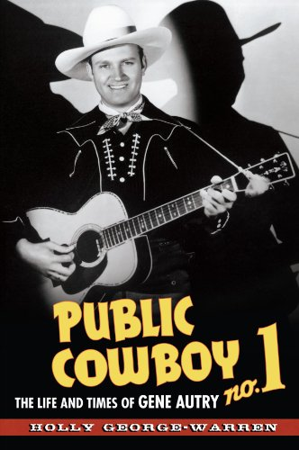 Public Cowboy No. 1: The Life and Times of Gene Autry (0195372670) by George-Warren, Holly