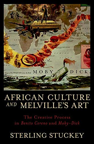 African Culture and Melville's Art: The Creative: Stuckey, Sterling