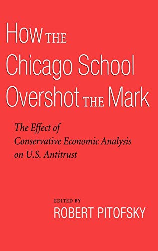 9780195372823: How the Chicago School Overshot the Mark: The Efect of Conservative Economic Analysis on U.S. Antitrust