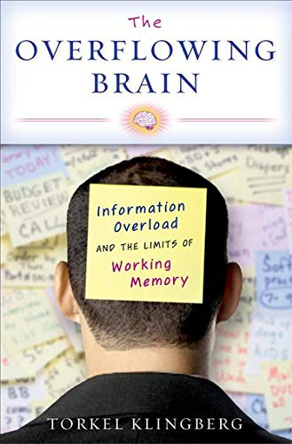 9780195372885: The Overflowing Brain: Information Overload and the Limits of Working Memory