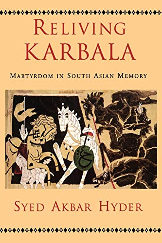 9780195373028: Reliving Karbala: Martyrdom in South Asian Memory