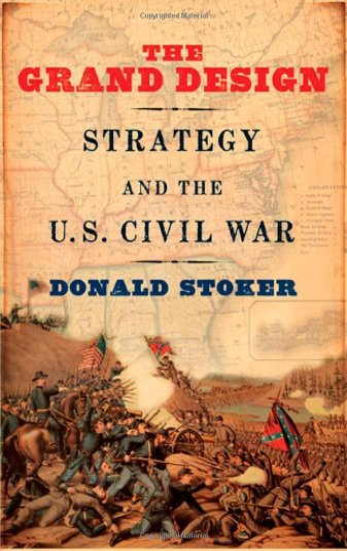 9780195373059: The Grand Design: Strategy and the U.S. Civil War