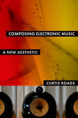 9780195373233: Composing Electronic Music: A New Aesthetic