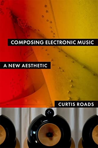 9780195373240: Composing Electronic Music: A New Aesthetic