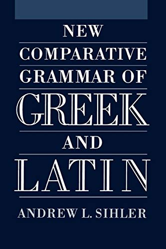 9780195373363: New Comparative Grammar of Greek and Latin