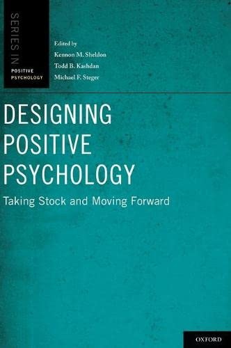 9780195373585: Designing Positive Psychology: Taking Stock and Moving Forward (Oxford Positive Psychology Series)