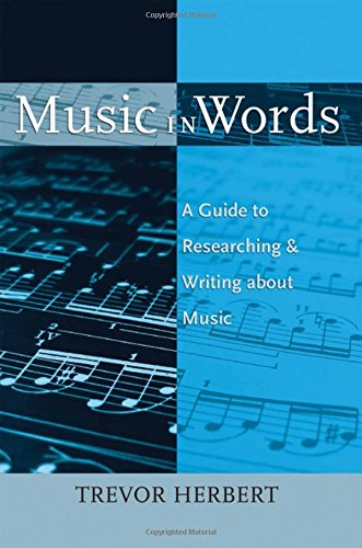 9780195373721: Music in Words: A Guide to Researching and Writing About Music
