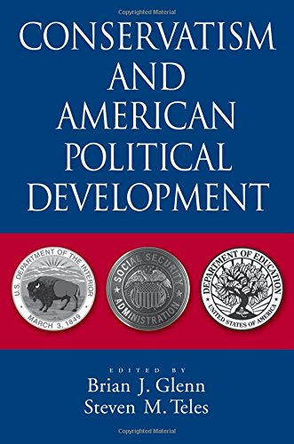 Conservatism and American Political Development: Brian J. Glenn, Steven M. Teles