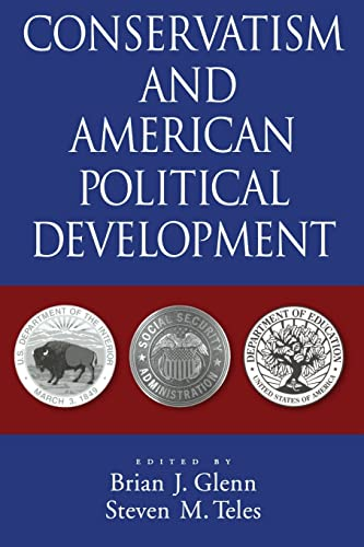 Conservatism And American Political Development: Oxford University Press,