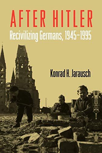 9780195374001: After Hitler: Recivilizing Germans, 1945-1995