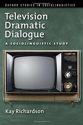 9780195374056: Television Dramatic Dialogue: A Sociolinguistic Study