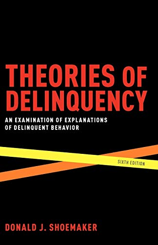 9780195374179: Theories of Delinquency: An Examination of Explanations of Delinquent Behavior