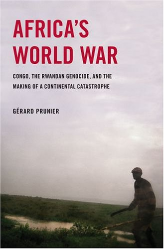 9780195374209: Africa's World War: Congo, the Rwandan Genocide, and the Making of a Continental Catastrophe