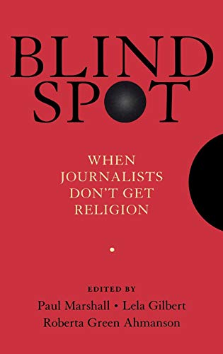 9780195374360: Blind Spot: When Journalists Don't Get Religion