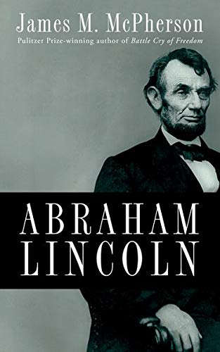 Abraham Lincoln: McPherson, James M.