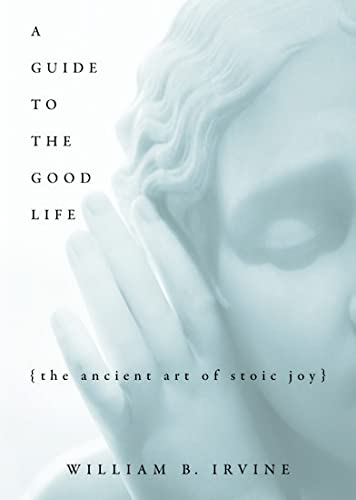9780195374612: A Guide to the Good Life: The Ancient Art of Stoic Joy