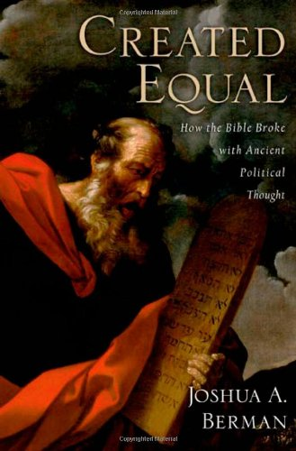 9780195374704: Created Equal: How the Bible Broke with Ancient Political Thought