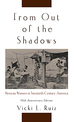 9780195374780: From Out of the Shadows: Mexican Women in Twentieth-Century America