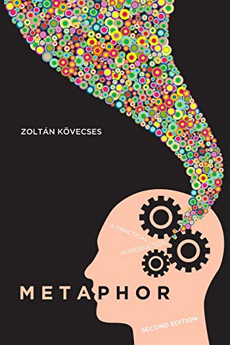 Metaphor: A Practical Introduction, 2nd Edition: Zoltan Kovecses