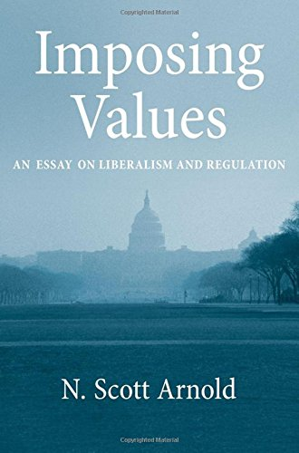 9780195374964: Imposing Values: Liberalism and Regulation