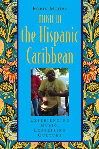 9780195375060: Music in the Hispanic Caribbean: Experiencing Music, Expressing Culture