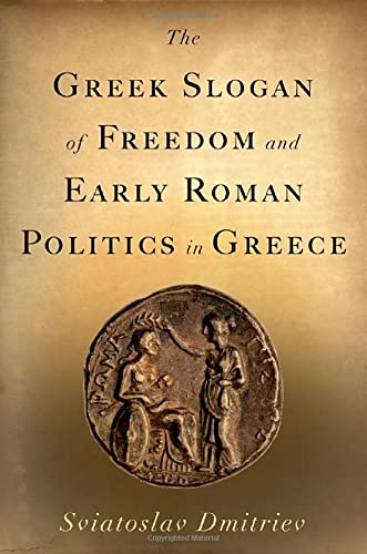 9780195375183: The Greek Slogan of Freedom and Early Roman Politics in Greece
