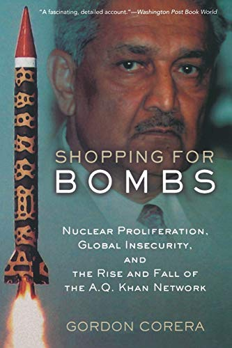 Shopping for Bombs 9780195375237 A.Q. Khan was the world's leading black market dealer in nuclear technology, described by a former CIA Director as  at least as dangerou