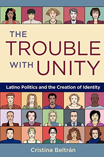 9780195375916: The Trouble with Unity: Latino Politics and the Creation of Identity