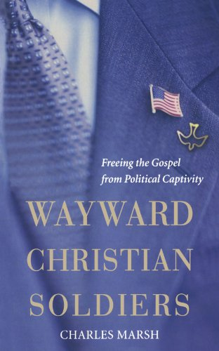 9780195376036: Wayward Christian Soldiers: Freeing the Gospel from Political Captivity