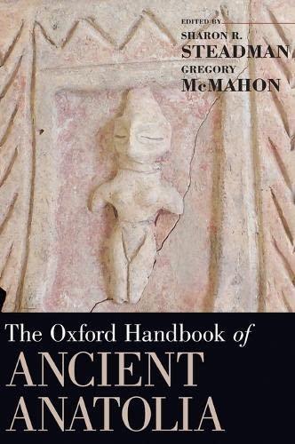 9780195376142: The Oxford Handbook of Ancient Anatolia: (10,000-323 BCE) (Oxford Handbooks)