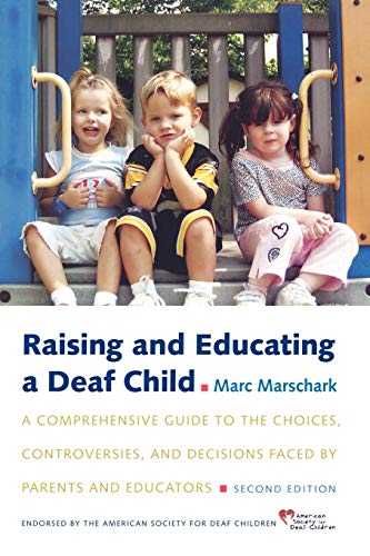 9780195376159: Raising and Educating a Deaf Child: A Comprehensive Guide to the Choices, Controversies, and Decisions Faced by Parents and Educators