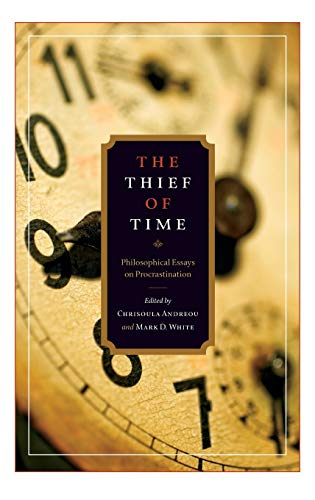 9780195376685: The Thief of Time: Philosophical Essays on Procrastination