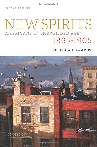 9780195376708: New Spirits: Americans in the Gilded Age: 1865-1905