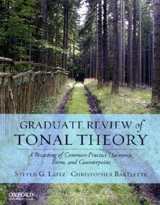 9780195376982: Graduate Review of Tonal Theory: A Recasting of Common-Practice Harmony, Form, and Counterpoint