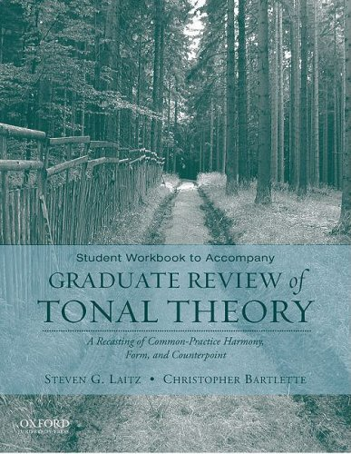 9780195376999: Student Workbook to Accompany Graduate Review of Tonal Theory: A Recasting of Common Practice Harmony, Form, and Counterpoint