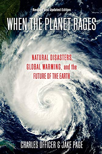 When the Planet Rages: Natural Disasters, Global Warming, and the Future of the Earth