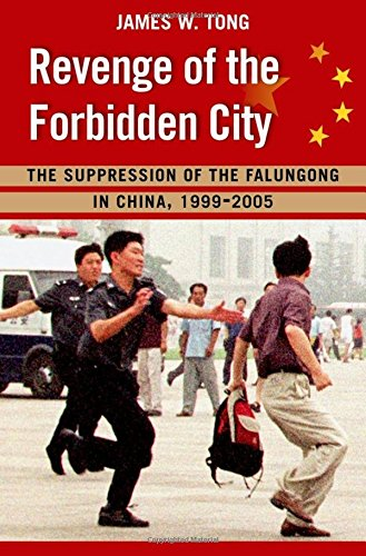 9780195377286: Revenge of the Forbidden City: The Suppression of the Falungong in China, 1999-2005