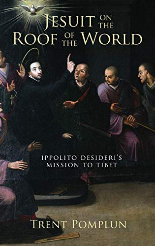 9780195377866: Jesuit on the Roof of the World: Ippolito Desideri's Mission to Tibet