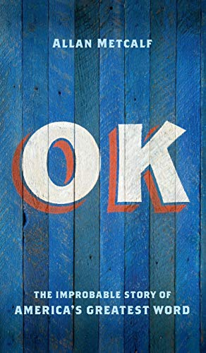 9780195377934: OK: The Improbable Story of America's Greatest Word