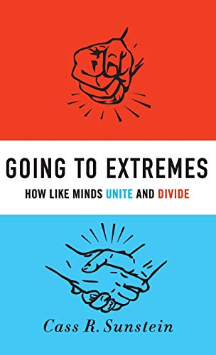 9780195378016: Going to Extremes: How Like Minds Unite and Divide